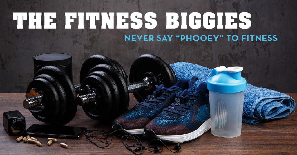 Fitness Biggies