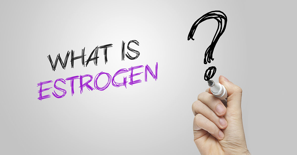 Estrogen is What, Exactly?