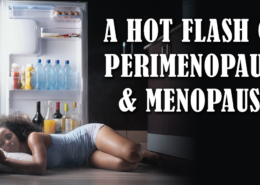 A Hot Flash on Perimenopause and Menopause