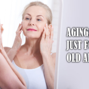 Aging isn't just for the old anymore