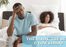 Bird, Bees and Low Libido